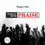 Turn it With Praise- TMB
